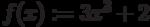f(x):=3x^3 + 2