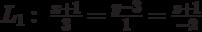 L_1:\  \frac{x+1}{3}=\frac{y-3}{1}=\frac{z+1}{-2}