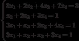 $$ \begin{cases}3x_1+2x_2+4x_3+7x_4=3\\x_2+2x_3+3x_4=1\\3x_1+x_2+2x_3+4x_4=1\\3x_1+x_2+x_3+3x_4=1\end{cases} $$