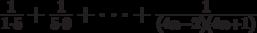 \frac{1}{1 \cdot 5}+\frac{1}{5\cdot 9}+\cdot\cdot\cdot+\frac{1}{\left(4n-2\right)\left(4n+1\right)}