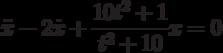 \ddot{x}-2\dot{x}+\frac{10t^2+1}{t^2+10}x=0