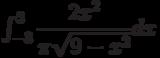 \int_{-3}^{3} \dfrac{2x^2}{\pi\sqrt{9-x^2}} dx