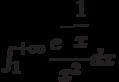 \int_{1}^{+\infty} \dfrac{e^{-\dfrac{1}{x}}}{x^2} dx