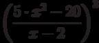 \left (\frac {5 \cdot x^2- 20}{x-2}\right)^3