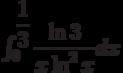\int_{0}^{\dfrac{1}{3}} \dfrac{\ln 3}{x\ln^2 x} dx