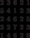 \begin{matrix}2&3&6&2&1\\5&4&1&2&3\\2&4&6&2&5\\3&2&7&2&3\\1&4&6&2&6\end{matrix}