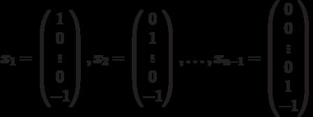$$x_{1}=\begin{pmatrix}1\\0\\\vdots\\0\\-1\end{pmatrix}, x_{2}=\begin{pmatrix}0\\1\\\vdots\\0\\-1\end{pmatrix}, \ldots,x_{n-1}=\begin{pmatrix}0\\0\\\vdots\\0\\1\\-1\end{pmatrix}$$
