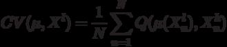 CV(\mu, X^l)=\frac{1}{N}\sum_{n=1}^{N}Q(\mu(X_n^l), X_n^k)