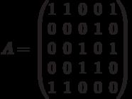 A= \begin{pmatrix}1 & 1 & 0 & 0 & 1 \\0 & 0 & 0 & 1 & 0\\0 & 0 & 1 & 0 & 1\\0 & 0 & 1 & 1 & 0\\1 & 1 & 0 & 0 & 0\\\end{pmatrix}
