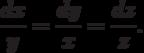 \frac{dx}{y}=\frac{dy}{x}=\frac{dz}{z}.