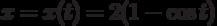 $x=x(t)=2(1-\cos t)$