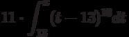 11 \cdot \int^x_{13}(t-13)^{10}}dt
