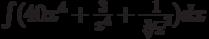 \int( 40x^4+\frac{3}{x^4}+\frac{1}{\sqrt[3] x^2})dx