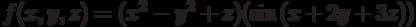 f(x,y,z)=(x^2-y^2+z)(\sin{(x+2y+3z)})