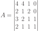 A=\begin{vmatrix}4&4&1&0\\2&1&2&0\\3&2&1&1\\2&1&1&1\end{vmatrix}