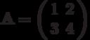 \mathbf{A}=\left( \begin{array}{cc}1 & 2 \\3 & 4 \end{array} \right)