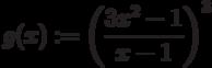 g(x):=\left (\frac {3x^2- 1}{x-1}\right)^3