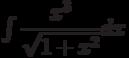 \int\dfrac{x^{3}}{\sqrt{1+x^{2}}} dx