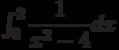 \int_{0}^{2} \dfrac{1}{x^2-4} dx