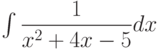 \int \dfrac{1}{x^2+4x-5} dx