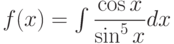 f(x) =\int \dfrac{\cos x}{\sin^5x} dx