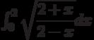 \int_{0}^{2} \sqrt{\dfrac{2+x}{2-x}} dx