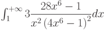 \int_{1}^{+\infty} 3\dfrac{28x^6-1}{x^2\left(4x^6-1 \right)^2 } dx