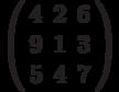 \left( \begin{array}{ccc} 4 & 2 & 6\\ 9 & 1 & 3\\ 5 & 4 & 7\\ \end{array} \right)