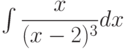 \int \dfrac {x}{(x-2)^3 } dx
