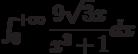 \int_{0}^{+\infty} \dfrac{9\sqrt{3}x}{x^3+1} dx