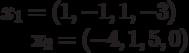 x_{1}=(1,-1,1,-3)x_{2}=(-4,1,5,0)