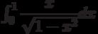 \int_{0}^{1} \dfrac{x}{\sqrt{1-x^2}} dx