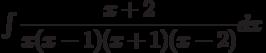 \int \dfrac{x+2}{x(x-1)(x+1)(x-2)} dx
