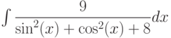 \int \dfrac{9}{\sin^2(x)+\cos^2(x)+8} dx