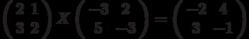 \left( \begin{array}{cc}2 & 1 \\ 3 & 2%\end{array}%\right) X\left( \begin{array}{cc}-3 & 2 \\ 5 & -3%\end{array}%\right) =\left( \begin{array}{cc}-2 & 4 \\ 3 & -1%\end{array}%\right)