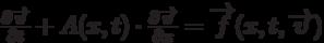 \[\frac{{\partial \overrightarrow \upsilon  }}{{\partial t}} + A(x,t) \cdot \frac{{\partial \overrightarrow \upsilon  }}{{\partial x}} = \overrightarrow f (x,t,\overrightarrow \upsilon  )\]