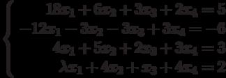 \left\{ \begin{array}{r} 18x_1+6x_2+3x_3+2x_4=5\\ -12x_1-3x_2-3x_3+3x_4=-6\\ 4x_1+5x_2+2x_3+3x_4=3\\ \lambda x_1+4x_2+x_3+4x_4=2\\ \end{array}