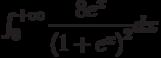 \int_{0}^{+\infty} \dfrac{8e^x}{\left(1+e^x \right) ^2} dx