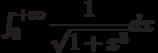 \int_{0}^{+\infty} \dfrac{1}{\sqrt{1+x^3}} dx