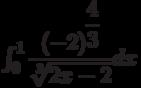 \int_{0}^{1} \dfrac{(-2)^{\dfrac{4}{3}}}{\sqrt[3]{2x-2}} dx
