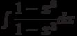\int \dfrac{1-x^6}{1-x^3} dx