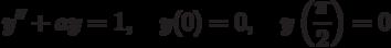 y''+ ay =1, \quad y(0)=0, \quad y\left(\frac{\pi}{2}\right)=0