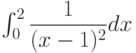 \int_{0}^{2} \dfrac{1}{(x-1)^2} dx