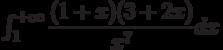 \int_{1}^{+\infty} \dfrac{(1+x)(3+2x)}{x^7} dx