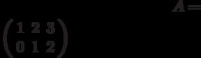 A=$\left( \begin{array}{ccc}1 & 2 & 3 \\ 0 & 1 & 2%\end{array}%\right)