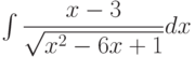 \int\dfrac{x-3}{\sqrt{x^{2}-6x+1}} dx