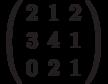 \left( \begin{array}{ccc}2 & 1 & 2 \\ 3 & 4 & 1 \\ 0 & 2 & 1%\end{array}%\right)