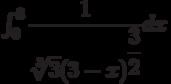 \int_{0}^{3} \dfrac{1}{\sqrt[3]{3}(3-x)^{\dfrac{3}{2}}} dx