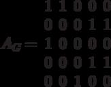 A_G=\begin{array}{ccccc}1 & 1 & 0 & 0 & 0\\0 & 0 & 0 & 1 & 1\\1 & 0 & 0 & 0 & 0\\0 & 0 & 0 & 1 & 1\\0 & 0 & 1 & 0 & 0\end{array}