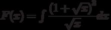 F(x)=\int \dfrac{\left( 1+\sqrt{x}\right)^3}{\sqrt{x}}  dx
